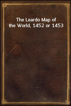 The Leardo Map of the World, 1452 or 1453