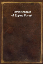Reminiscences of Epping Forest