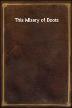 This Misery of Boots