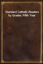 Standard Catholic Readers by Grades: Fifth Year