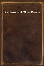 Orpheus and Other Poems