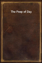 The Peep of Day