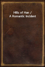 Hills of Han / A Romantic Incident