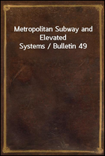 Metropolitan Subway and Elevated Systems / Bulletin 49