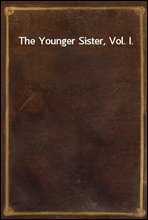The Younger Sister, Vol. I.
